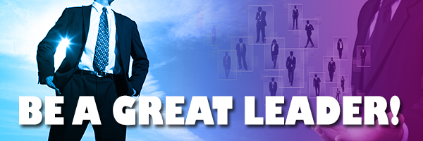FOL BE A GREAT LEADER!